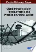 Global Perspectives On People Process And Practice In Criminal Justice