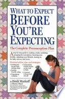 """What to Expect Before You're Expecting"" by Heidi Murkoff, Sharon Mazel"