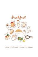Daily Breakfast Journal Notebook