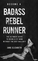 Become a Badass Rebel Runner