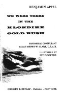 We Were There in the Klondike Gold Rush