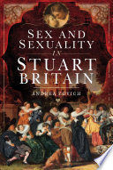 Sex and Sexuality in Stuart Britain Book PDF