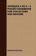 Antiques A to Z - A Pocket Handbook for Collectors and Dealers