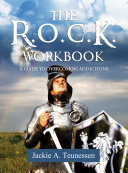 The R O C K  Workbook  A Guide to Overcoming Addictions