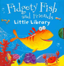 Fidgety Fish And Friends Little Library Book