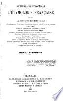 Dictionnaire synoptique d'étymologie française, donnant la déprivation des mots usuels