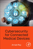 Cybersecurity for Connected Medical Devices Book