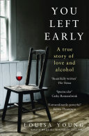 Pdf You Left Early: A True Story of Love and Alcohol Telecharger