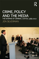 Crime, Policy and the Media