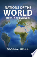 Nations of the World…How They Evolved!
