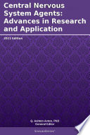 Central Nervous System Agents: Advances in Research and Application: 2011 Edition