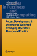 Recent Developments in the Ordered Weighted Averaging Operators  Theory and Practice