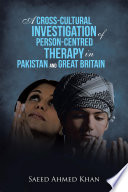 A Cross Cultural Investigation Of Person Centred Therapy In Pakistan And Great Britain