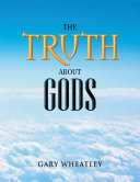 The Truth About Gods