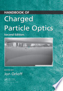 Handbook of Charged Particle Optics  Second Edition Book