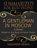 A Gentleman In Moscow - Summarized for Busy People: A Novel: Based on the Book by Amor Towles Pdf/ePub eBook