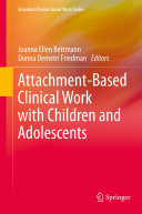 Attachment Based Clinical Work with Children and Adolescents
