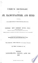 Ures̓ Dictionary of Arts, Manufactures and Mines Pdf/ePub eBook