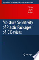 """""""Moisture Sensitivity of Plastic Packages of IC Devices"""" by X.J. Fan, E. Suhir"""