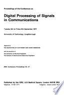 Proceedings of the Conference on Digital Processing of Signals in Communications, Tuesday 6th to Friday 9th September 1977, University of Technology, Loughborough