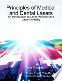 Principles of Medical and Dental Lasers: An Introduction to Laser Medicine and Laser Dentistry