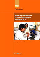 Investing in Strategies to Reverse the Global Incidence of TB
