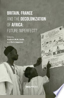 Britain  France and the Decolonization of Africa