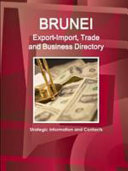 Brunei Export Import  Trade and Business Directory   Strategic Information and Contacts