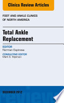 Total Ankle Replacement An Issue Of Foot And Ankle Clinics E Book Book PDF
