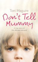 Pdf Don't Tell Mummy: A True Story of the Ultimate Betrayal