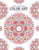 Mandala Wonders Color Art for Everyone Book