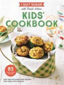 I Quit Sugar: Kids' Cookbook