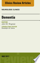 Dementia, An Issue of Neurologic Clinics, E-Book