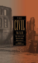 The Civil War  The Final Year Told by Those Who Lived It