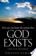 How You Can Know for Certain That God Exists Book