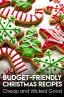 Budget friendly Christmas Recipes Cheap And Wicked Good