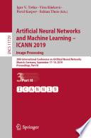 """Artificial Neural Networks and Machine Learning – ICANN 2019: Image Processing: 28th International Conference on Artificial Neural Networks, Munich, Germany, September 17–19, 2019, Proceedings, Part III"" by Igor V. Tetko, Věra Kůrková, Pavel Karpov, Fabian Theis"