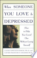 """When Someone You Love is Depressed"" by Xavier Amador, Laura Rosen, Xavier Francisco Amador"
