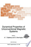 Dynamical Properties Of Unconventional Magnetic Systems Book PDF