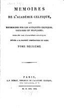 Mémoires de l'Académie Celtique, ou mémoires d'antiquités celtiques, gauloises et françaises