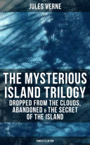 Pdf The Mysterious Island Trilogy: Dropped from the Clouds, Abandoned & The Secret of the Island (Complete Edition) Telecharger