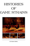 Histories of Game Strains  History of Cockfighting Series
