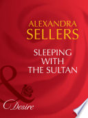 Sleeping with the Sultan  Mills   Boon Desire   Sons of the Desert  The Sultans  Book 3  Book PDF