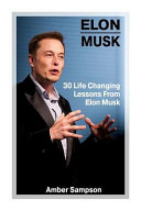Elon Musk  30 Life Changing Lessons from Elon Musk Book