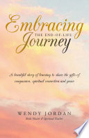Embracing the End of Life Journey