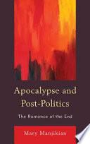 Apocalypse and Post politics
