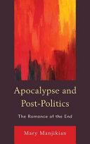 Pdf Apocalypse and Post-politics