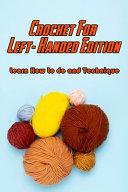 Crochet For Left Handed Edition