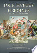 Folk Heroes and Heroines around the World, 2nd Edition