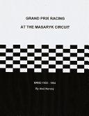 Grand Prix Racing at the Brno Circuit 1930-1954